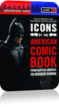 Icons of the American Comic Book: From Captain America to Wonder Woman